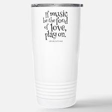 If Music Be The Food Of Travel Mug