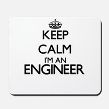 Keep calm I'm an Engineer Mousepad