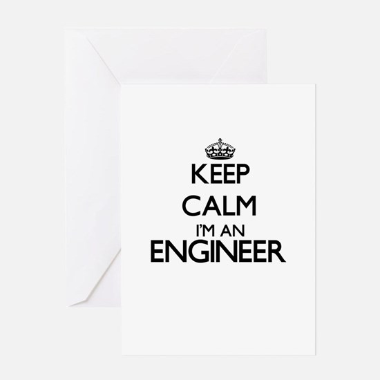 Keep calm I'm an Engineer Greeting Cards