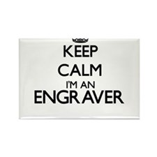Keep calm I'm an Engraver Magnets