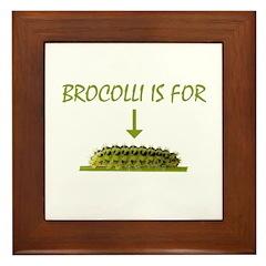 BROCOLLI IS FOR CATERPILLARS Framed Tile