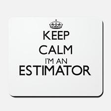 Keep calm I'm an Estimator Mousepad