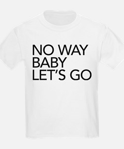 No Way T-Shirt