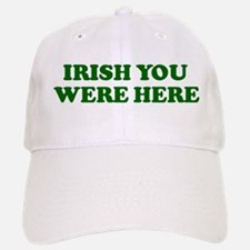 IRISH YOU WERE HERE Baseball Baseball Cap