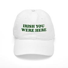 IRISH YOU WERE HERE Baseball Cap