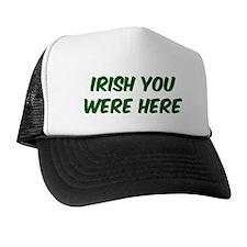 Irish you  were here Trucker Hat