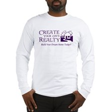 Create Your Own Realty Long Sleeve T-Shirt
