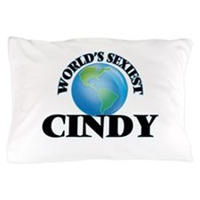 World's Sexiest Cindy Pillow Case