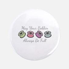 "May Your Bobbin Always Be Full 3.5"" Button"