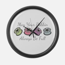 May Your Bobbin Always Be Full Large Wall Clock