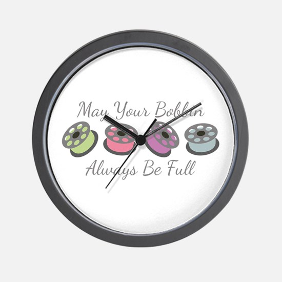May Your Bobbin Always Be Full Wall Clock