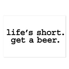 life's short. get a beer. Postcards (Package of 8)