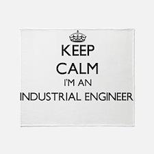 Keep calm I'm an Industrial Engineer Throw Blanket
