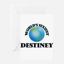 World's Sexiest Destiney Greeting Cards