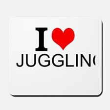 I Love Juggling Mousepad
