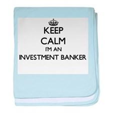 Keep calm I'm an Investment Banker baby blanket