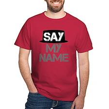 Breaking Bad - Say My Name T-Shirt