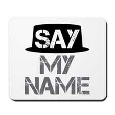 Breaking Bad - Say My Name Mousepad