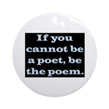 BE THE POEM Ornament (Round)