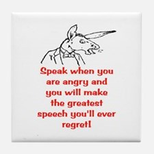 SPEAK WHEN ANGRY Tile Coaster