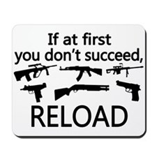If You Don't Succeed Then Reload Mousepad
