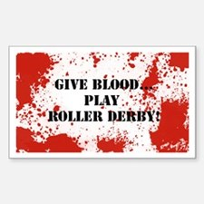 Give Blood...Play Roller Derby! Decal
