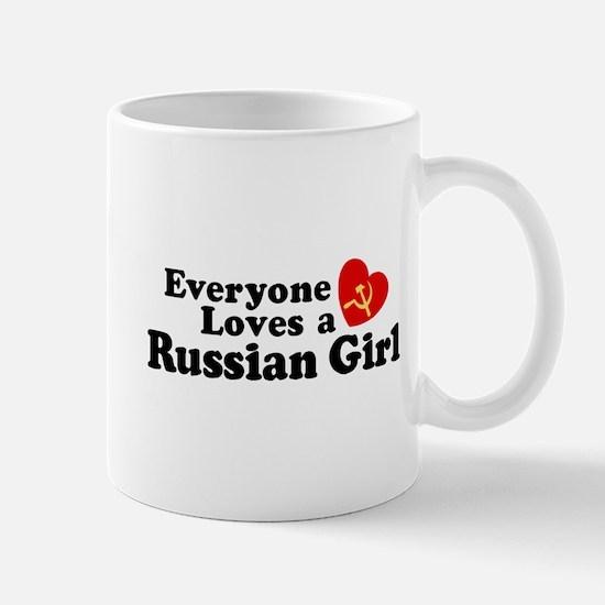 Everyone Loves a Russian Girl Mug