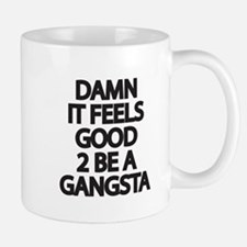 Damn It Feels Good 2 Be a Gangsta Mugs