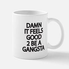 Damn It Feels Good 2 Be a Gangsta Mugs
