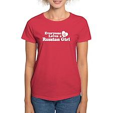 Everyone Loves a Russian Girl Tee