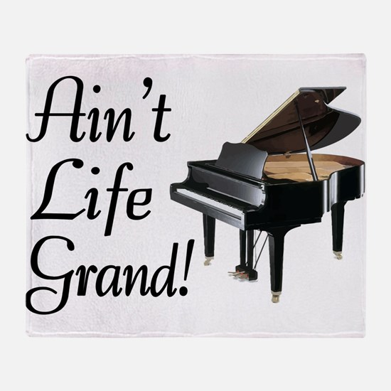 Ain't Life Grand Piano Throw Blanket