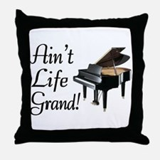 Ain't Life Grand Piano Throw Pillow