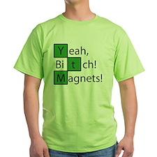 Yeah Bitch Magnets T-Shirt