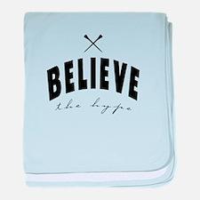 Believe the hype baby blanket
