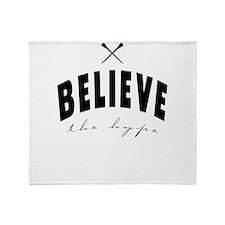 Believe the hype Throw Blanket