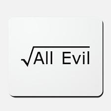 Root of All Evil - Math Joke Mousepad