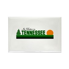 Its Better in Tennessee Rectangle Magnet