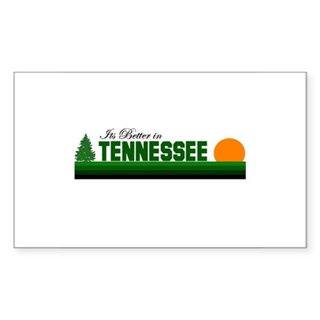 Its Better in Tennessee Rectangle Sticker