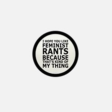 Feminist Rants Are My Thing Mini Button (10 pack)