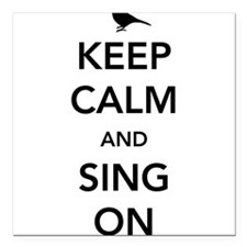 """Keep calm and sing on Square Car Magnet 3"""" x 3"""""""