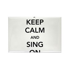 Keep calm and sing on Magnets