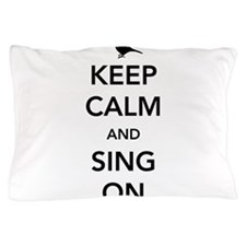 Keep calm and sing on Pillow Case