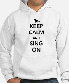Keep calm and sing on Hoodie