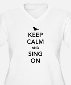Keep calm and sing on Plus Size T-Shirt