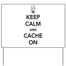 Keep and calm cache on Yard Sign