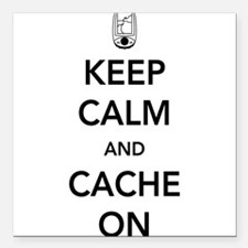 """Keep and calm cache on Square Car Magnet 3"""" x 3"""""""