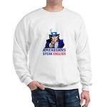 Americans Speak English Sweatshirt