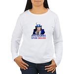 Americans Speak English Women's Long Sleeve T-Shir