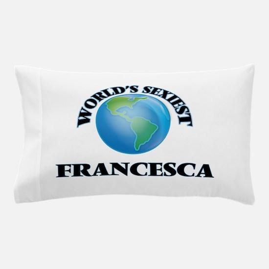 World's Sexiest Francesca Pillow Case