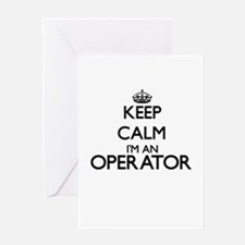 Keep calm I'm an Operator Greeting Cards